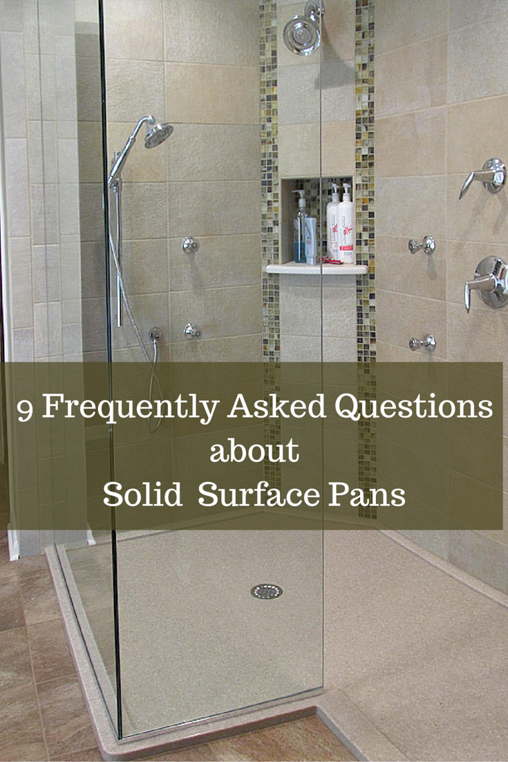 Bathroom Remodel Questions 9 frequently asked questions about solid surface shower pans