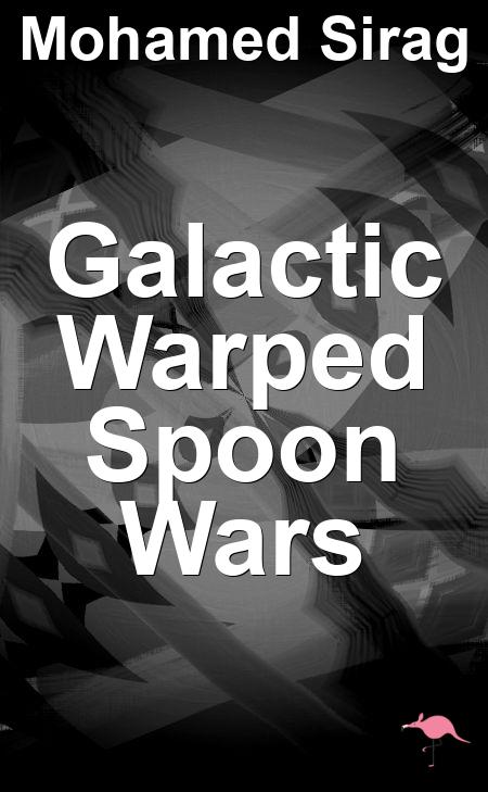 Galactic Warped Spoon Wars   Plot Generator   Arts
