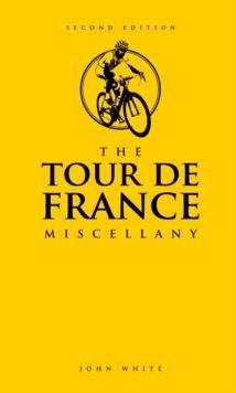 The Tour de France Miscellany, Hardback