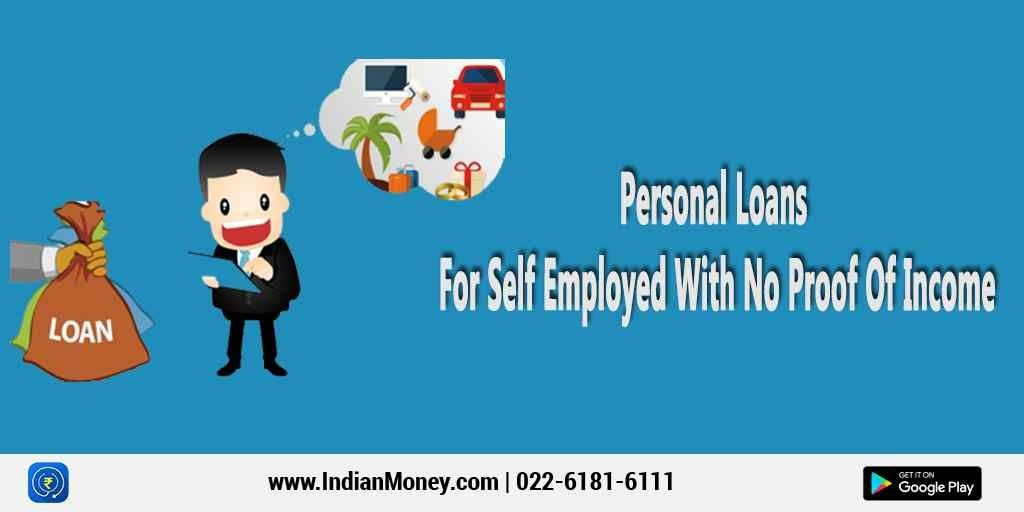 Personal Loans For Self Employed With No Proof Of Income Self Fictional Characters Character