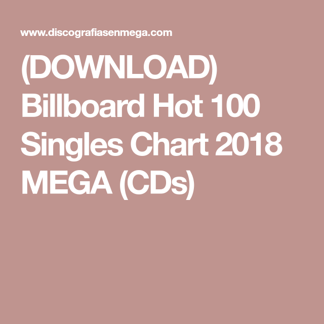Billboard Hot 100 Singles Chart 2018 Mega Cds