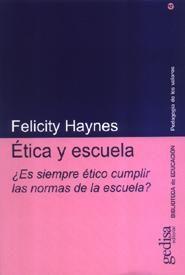 Ética y escuela. Felicity Haynes