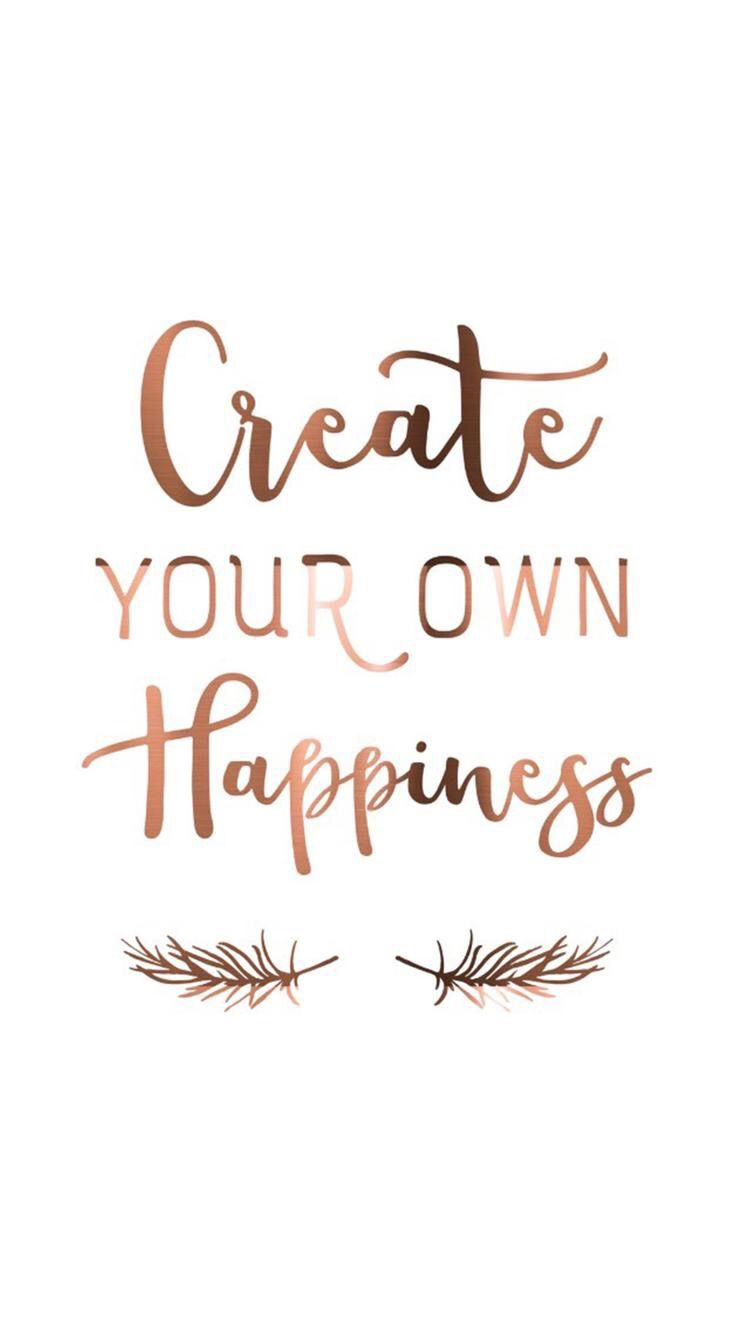 'Create your own happiness' metallic copper font. Calligraphy text.