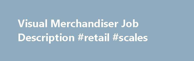 Retail human resources #retail #market    retailremmont - merchandiser job description
