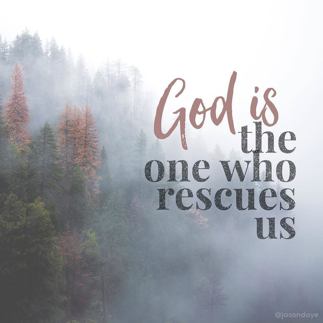 "God is able... God is at work... He is the one who rescues us ""For ..."