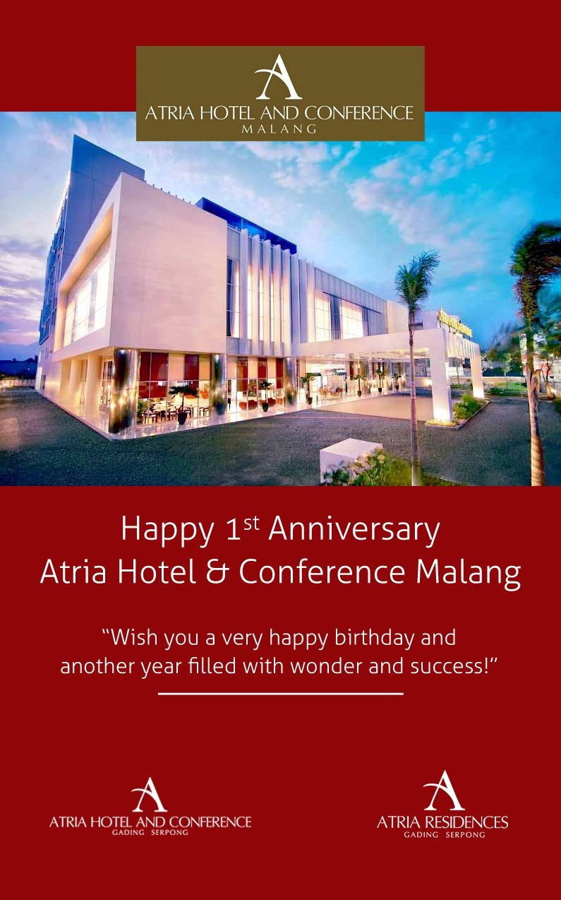 Happy 1st Anniversary Atria Hotel Conference Malang Wish You A Very Happy Birthday And Another Year Filled With Wonder And Success