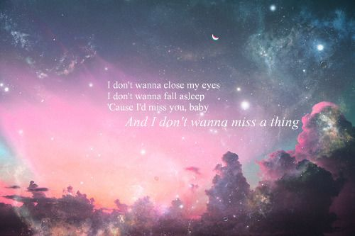 I Don T Want To Miss A Thing Aerosmith With Images Owl City