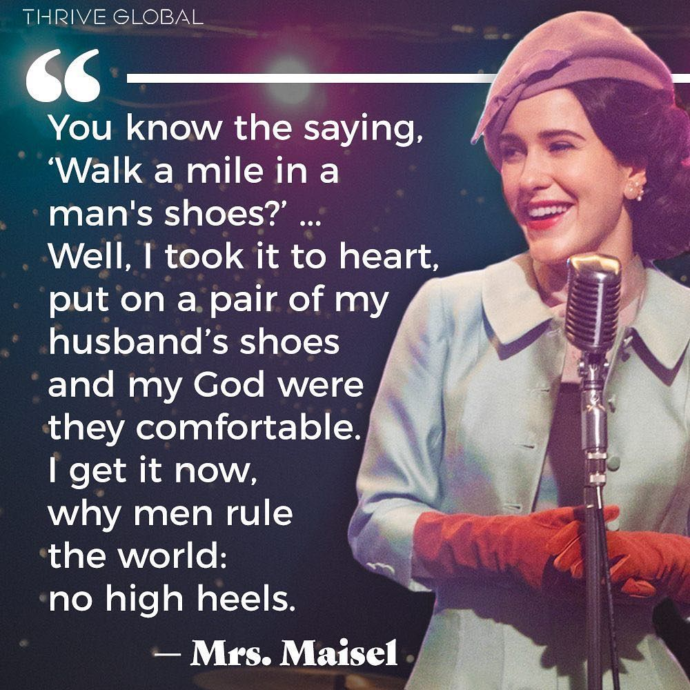 Arianna Huffington On Instagram Marvelousmrsmaisel I Know You Are Fictional But I Can T Help But Cheering For You I Only Wish My Own High Heel Epiphany Had