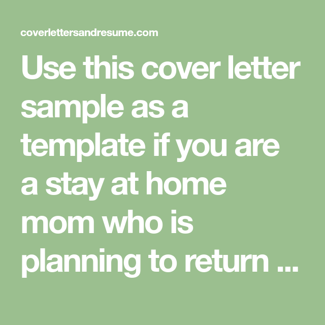 Stay At Home Mom Cover Letter For Going Back To Work In