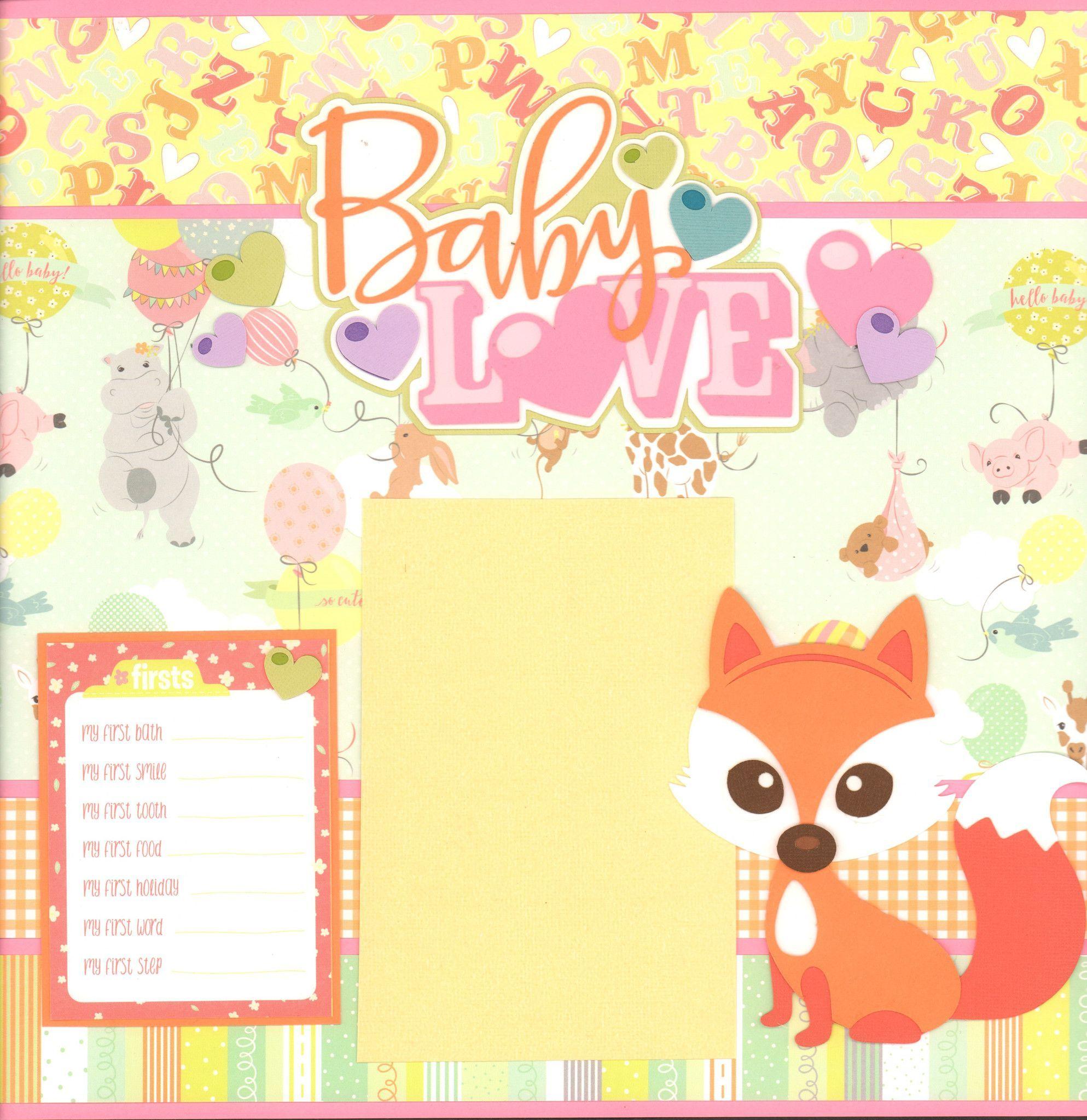 Baby Love Girl 2017 Scrapbook Ideas Pinterest Scrapbook