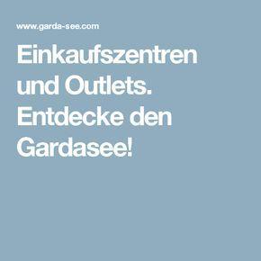 Einkaufszentren und Outlets. Entdecke den Gardasee!