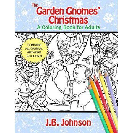 The Garden Gnomes Christmas A Coloring Book For Adults Christmas Coloring Books Vintage Coloring Books Coloring Books