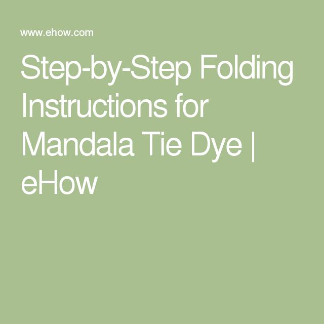 Step By Step Folding Instructions For Mandala Tie Dye Coooooooooo
