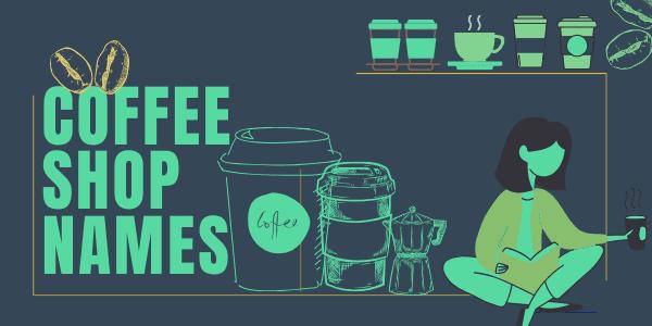 100+ Cute Cafe & Coffee Shop Names Ideas List Available in 2020 | Coffee shop names, Shop name ...