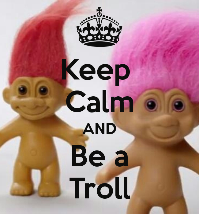 Keep Calm AND Be a Troll - by JMK