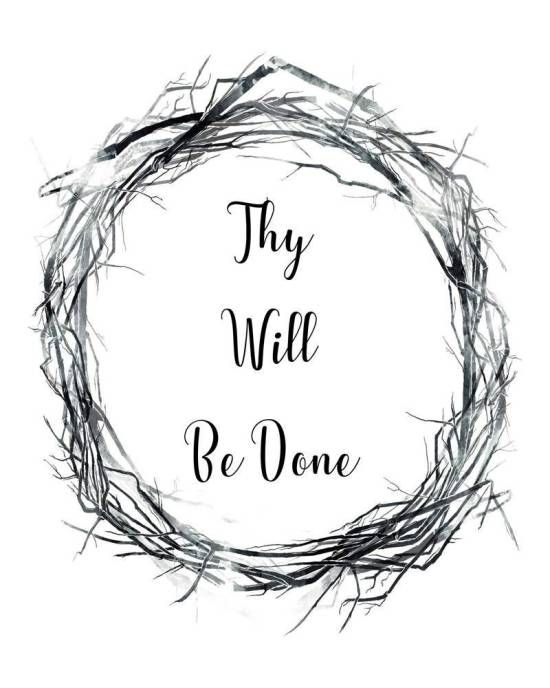 Thy Will Be Done, Matthew 6:10, 8 x 10 PDF images