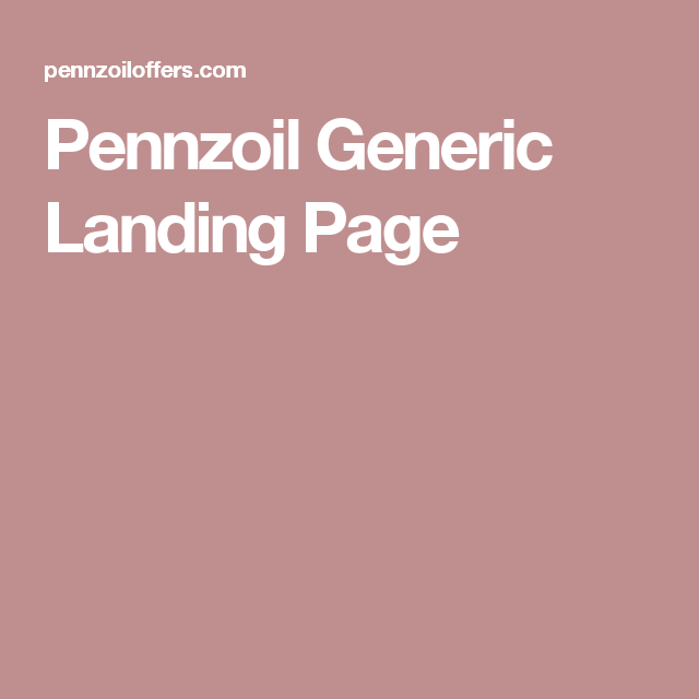 Pennzoil Generic Landing Page Landing Page Oil Change Coupons