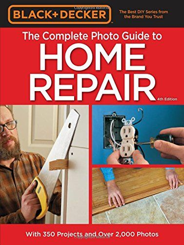 Black Decker Complete Photo Guide To Home Repair 4th Edition