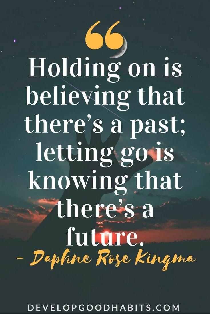 Letting Go Quotes: 89 Quotes About Letting Go And Moving