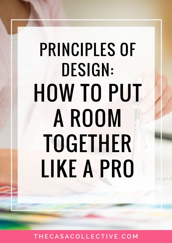 Principles of Design: How to Put a Room Together Like a Pro