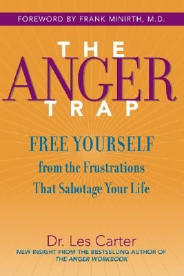 The Anger Trap By Dr Les Carter Anger Good Communication