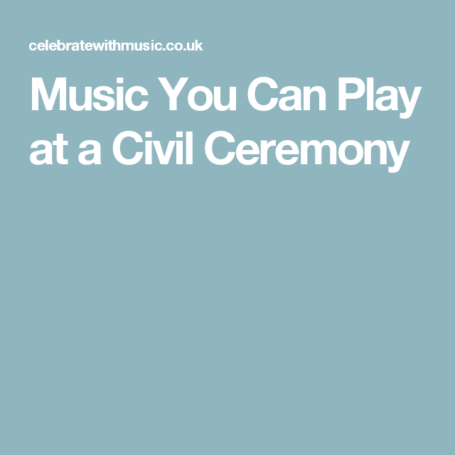Songs You Can't Have At A Civil Ceremony