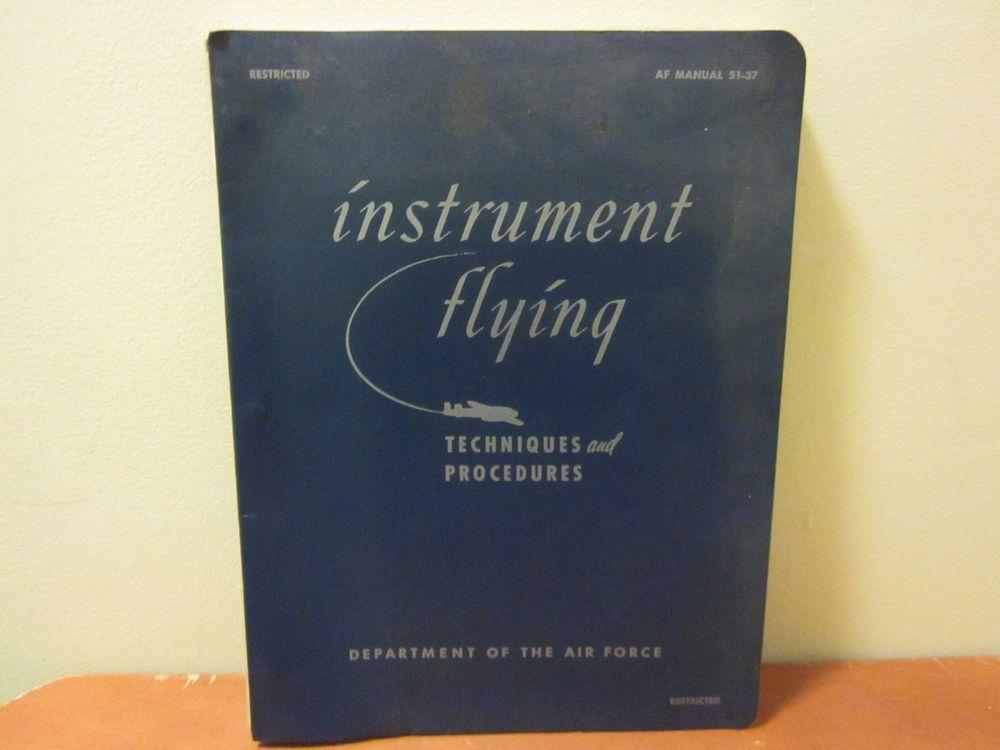 us air force instrument flying manual 1951 korean war edition af rh pinterest co uk us air force instrument flight training manual Air Force Training Manual