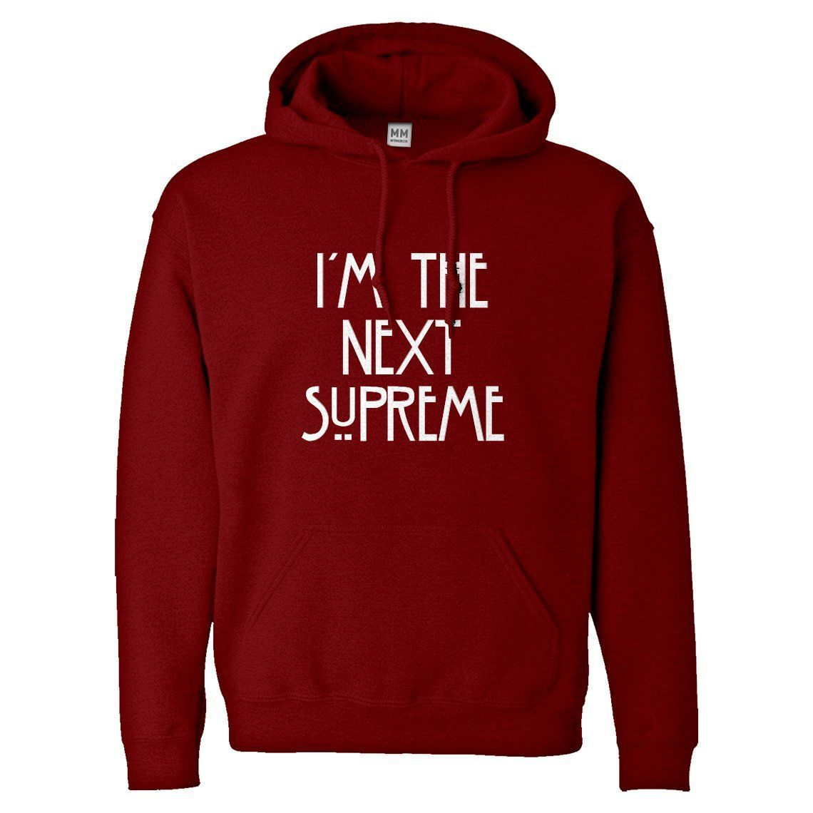 Hoodie I'm the Next Supreme Unisex Hooded Sweatshirt