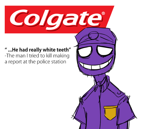 Colgate® - Recommended by dentists and psychopaths worldwide...