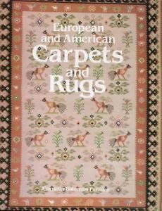 European and American Carpets and Rugs: A History of the Hand-Woven...