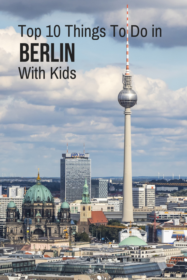 top 10 things to do in berlin with kids trekaroo blog berlin rh pinterest com top things to do in berlin in a day