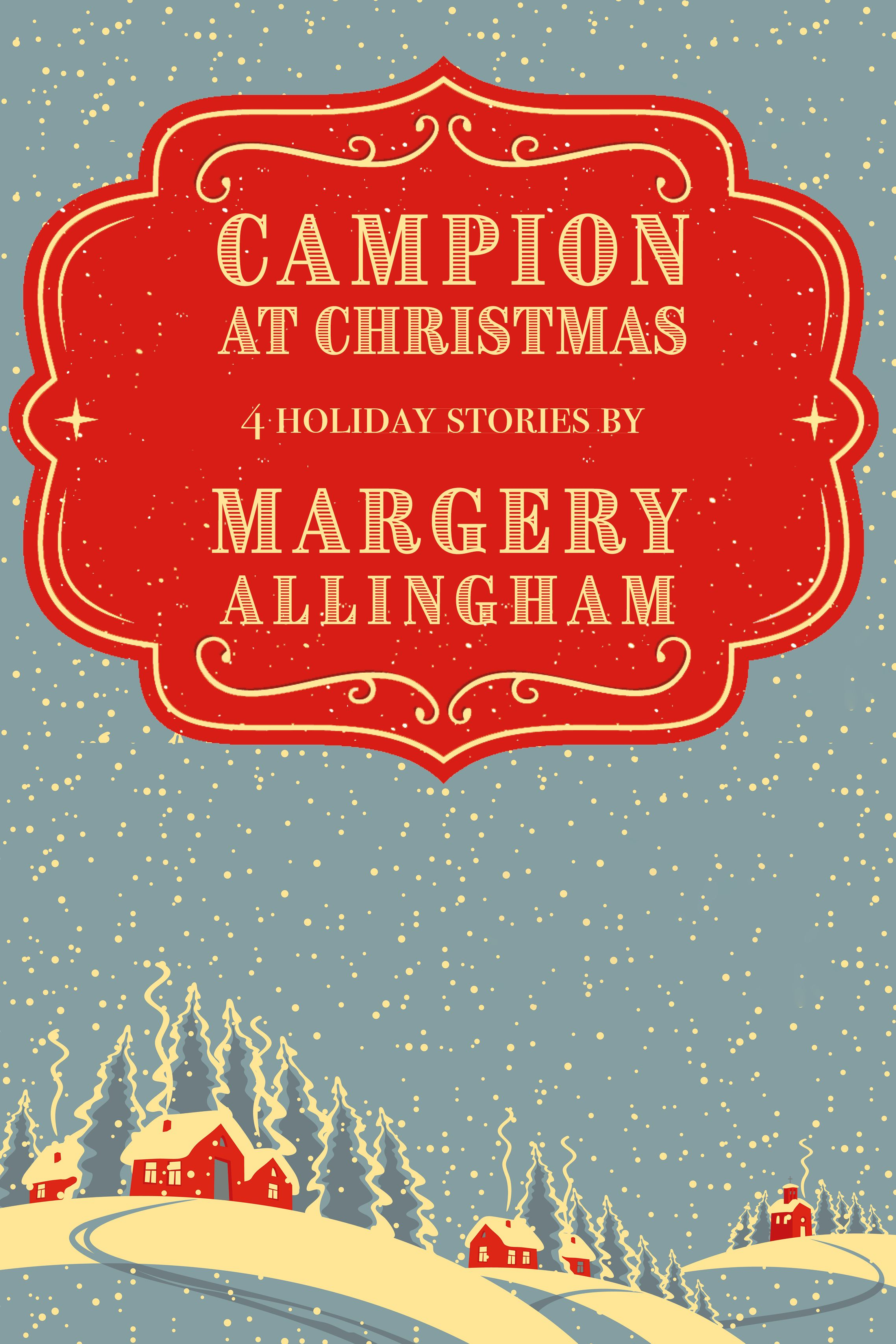Featuring two classic Campion mysteries and two special