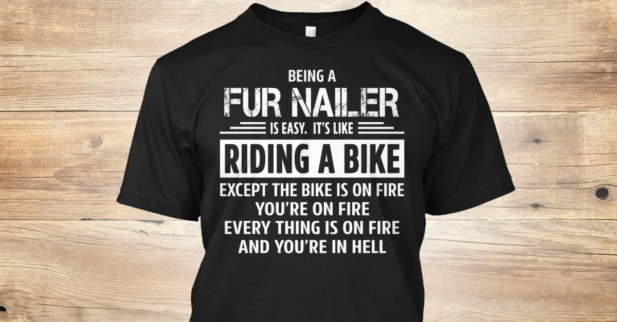 If You Proud Your Job, This Shirt Makes A Great Gift For You And Your Family.  Ugly Sweater  Fur Nailer, Xmas  Fur Nailer Shirts,  Fur Nailer Xmas T Shirts,  Fur Nailer Job Shirts,  Fur Nailer Tees,  Fur Nailer Hoodies,  Fur Nailer Ugly Sweaters,  Fur Nailer Long Sleeve,  Fur Nailer Funny Shirts,  Fur Nailer Mama,  Fur Nailer Boyfriend,  Fur Nailer Girl,  Fur Nailer Guy,  Fur Nailer Lovers,  Fur Nailer Papa,  Fur Nailer Dad,  Fur Nailer Daddy,  Fur Nailer Grandma,  Fur Nailer Grandpa,  Fur…