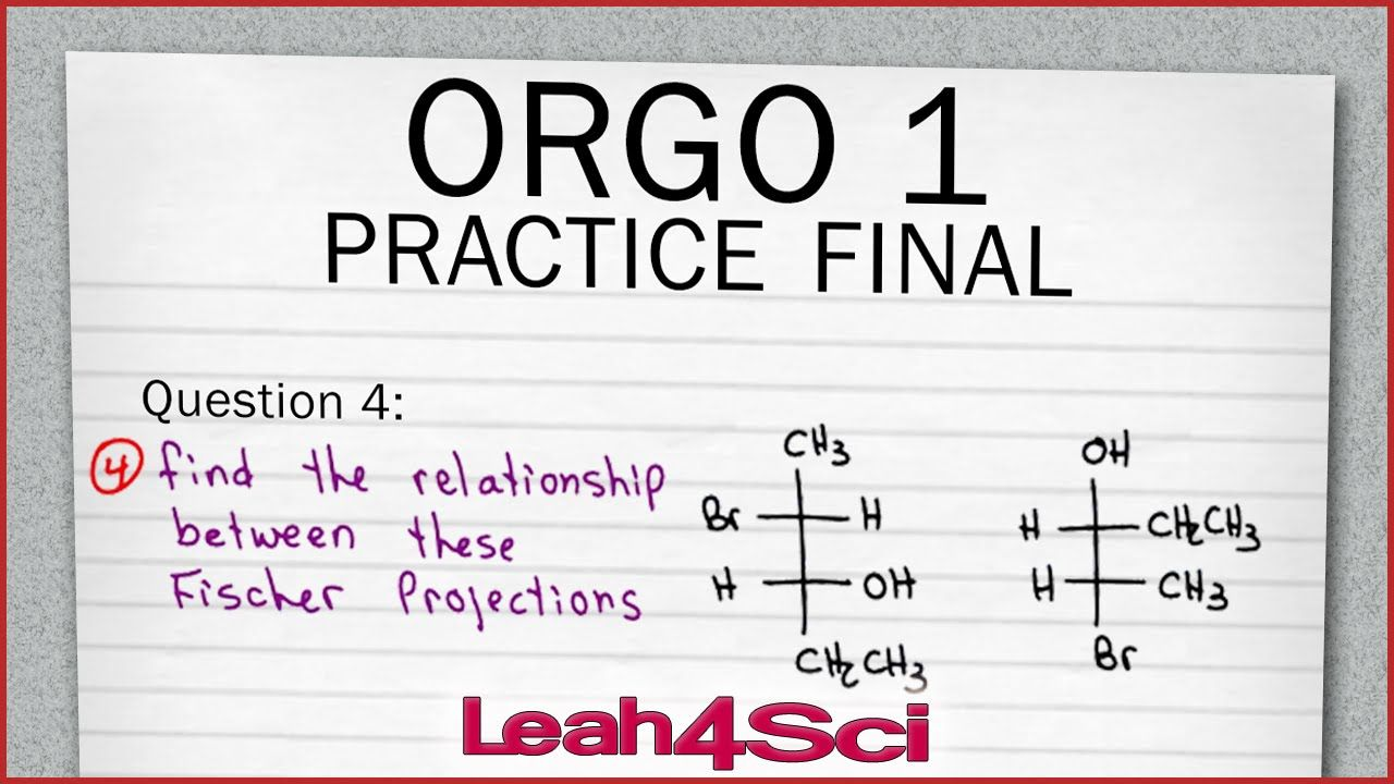 Orgo 1 Practice Exam Q4 Fischer Projection Chirality Enantiomers Vs Disastereomers Organic Chemistry Practice Exam Chemistry