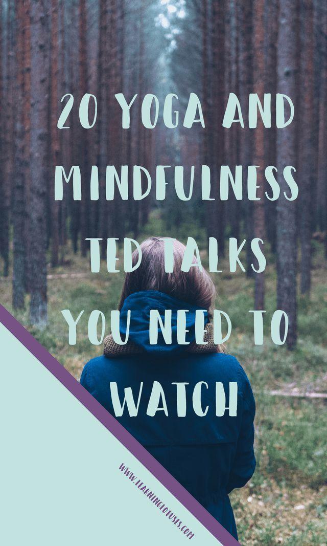 20+ Yoga & Mindfulness TED Talks You Need to Watch ⋆ TED Talks   Achtsamkeitsmeditation, Verstand, Yoga inspiration