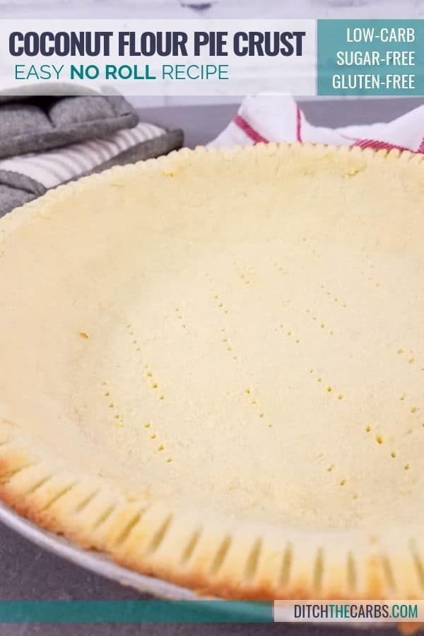 Low-Carb Coconut Flour Pie Crust Easy no roll low-carb coconut flour pie crust.