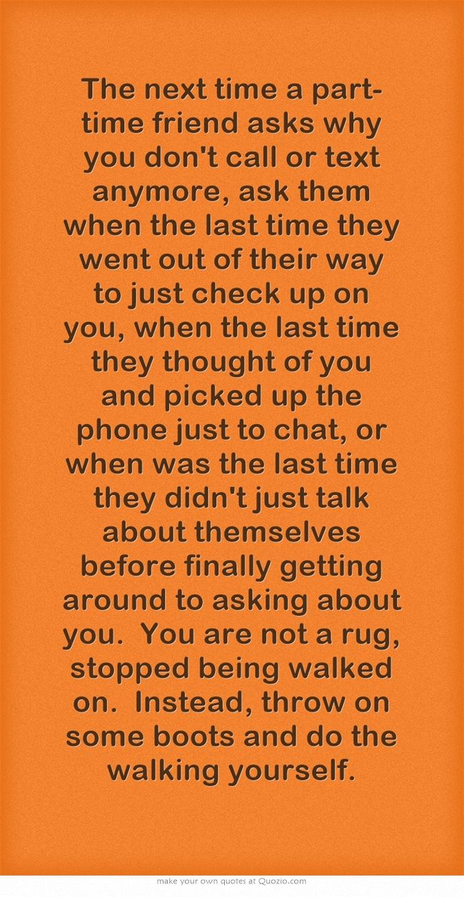 Best Friend Call Quotes: The Next Time A Part-time Friend Asks Why You Don't Call