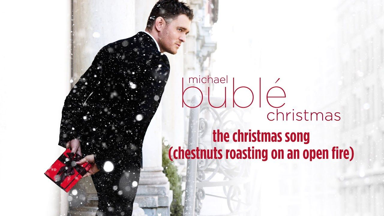 Michael Bublé The Christmas Song (Chestnuts Roasting On