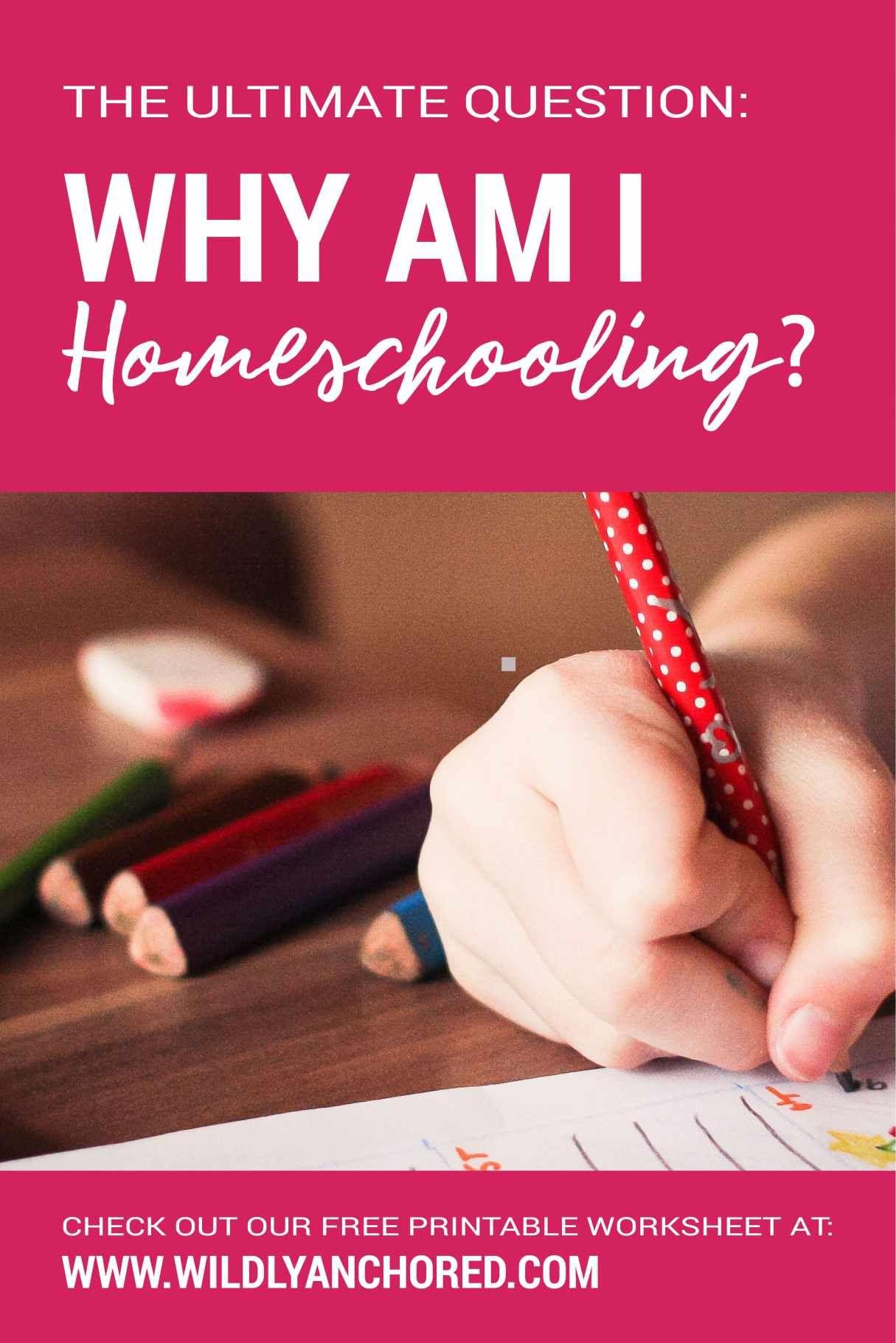 Why Am I Homeschooling Free Printable Worksheet