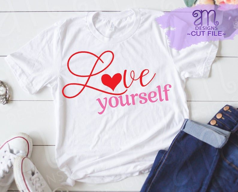 Download Love yourself svg, Valentines svg, svg for mom, svg for ...