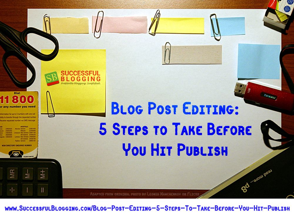 Blog Post Editing: 5 Steps To Take Before You Hit Publish