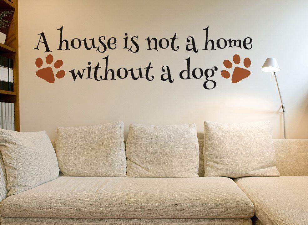 House Is Not A Home Dog Wall Art Sticker Home Wall Art Wall
