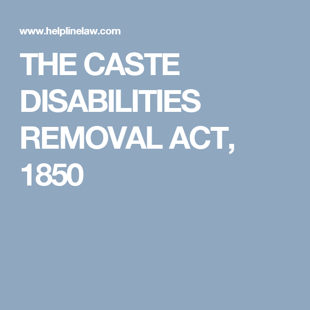 The Caste Disabilities Removal Act 1850 How To Remove Acting