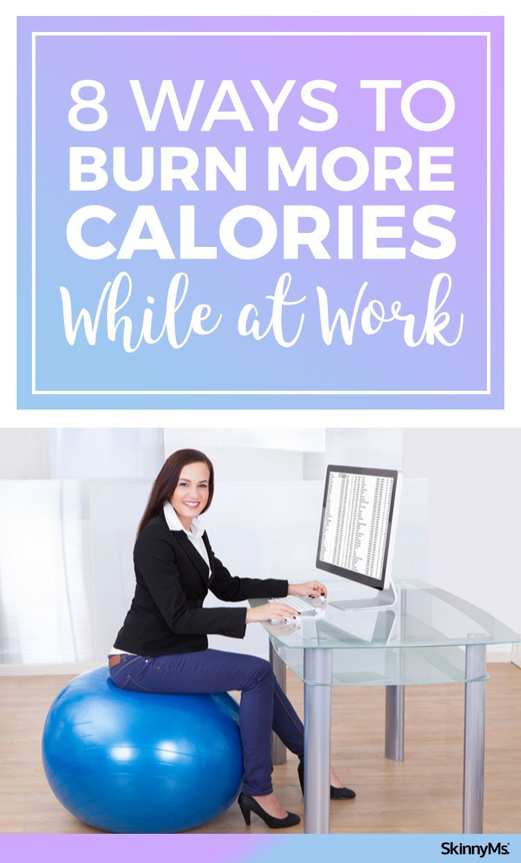Try these 8 Awesome Ways to Burn More Calories While at ...