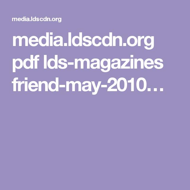 media.ldscdn.org pdf lds-magazines friend-may-2010…