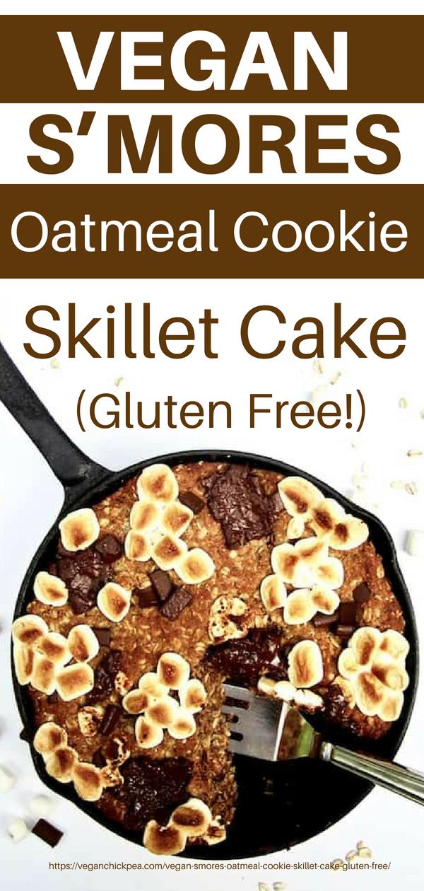 Vegan Smores Oatmeal Cookie Skillet Cake Gluten Free