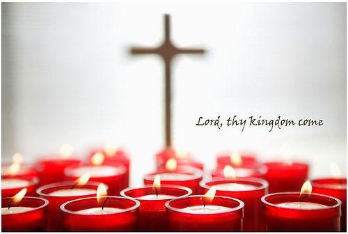 Lord, thy kingdom come