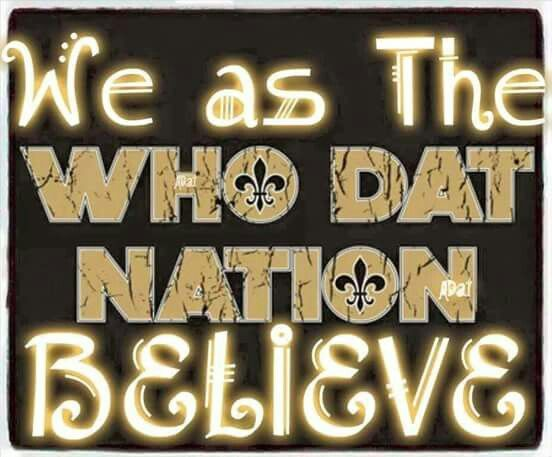 We As The Who Dat Nation Believe