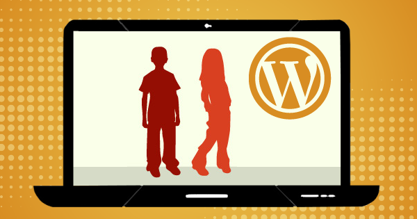 Children Using WordPress: How Can Parents Keep Kids Safe