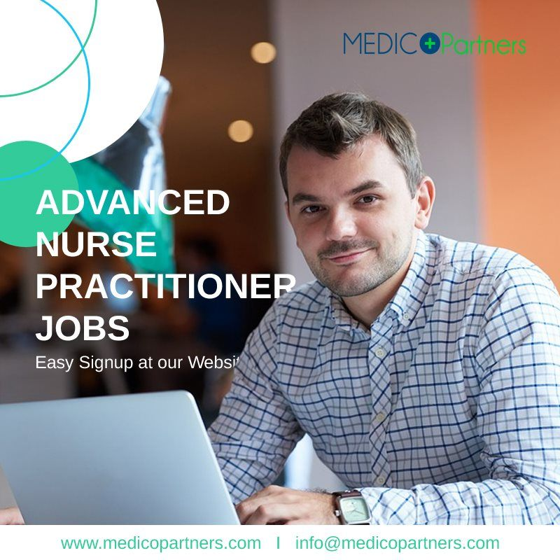 Medico Partners Have Opportunities For Advanced Nurse